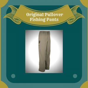Original Pullover Fishing Pants