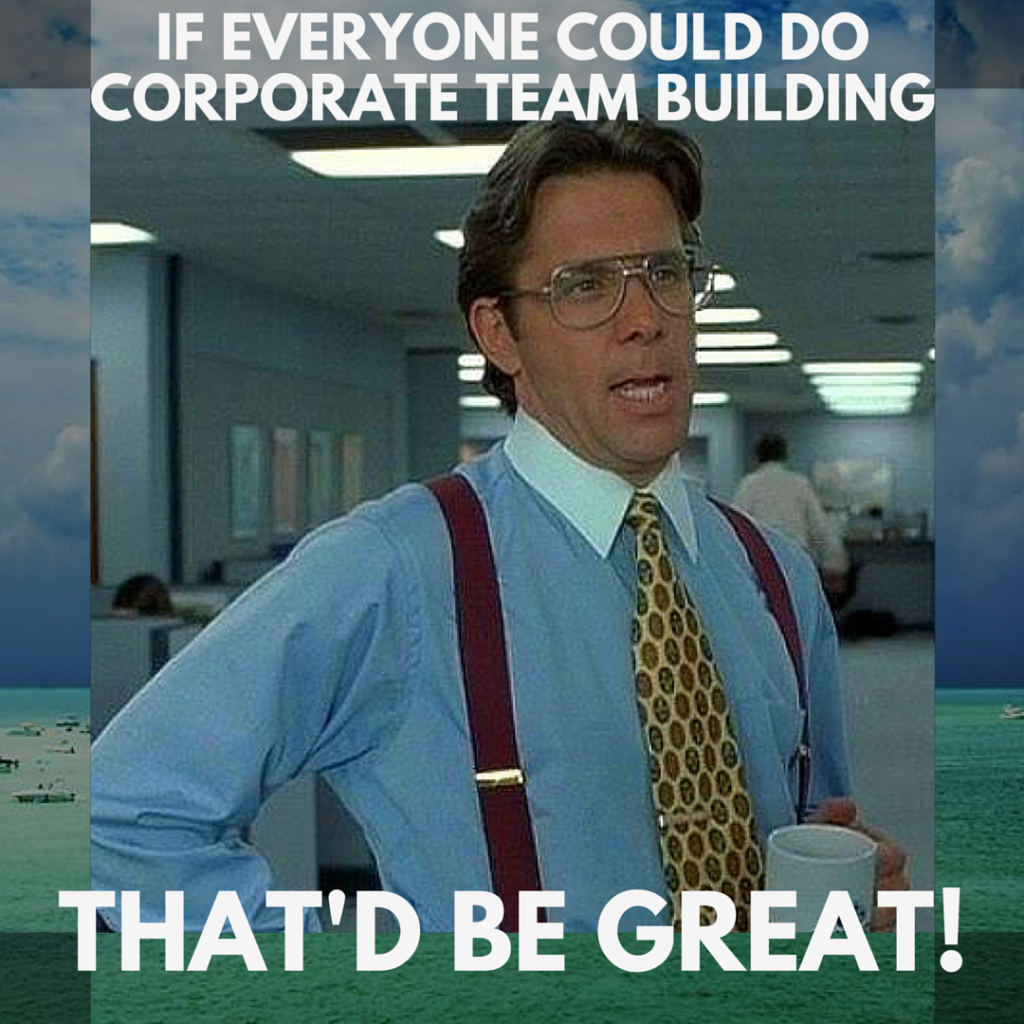 Corporate team building meme