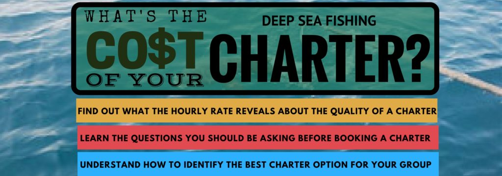 What's the Cost of Your Deep Sea Fishing Charter